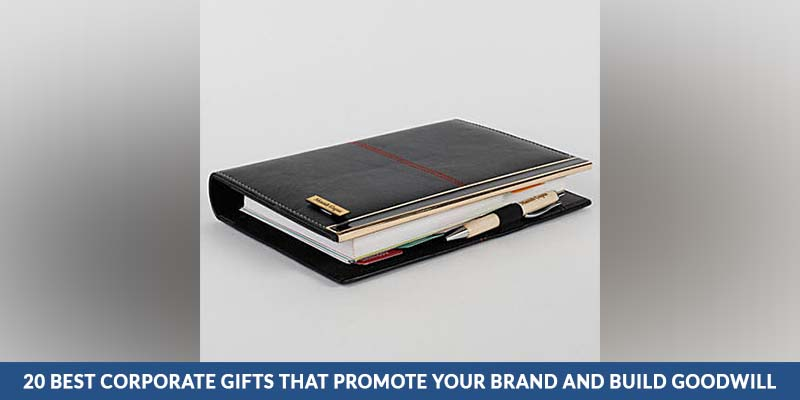 Corporate Gifts That Promote Your Brand And Build Goodwill