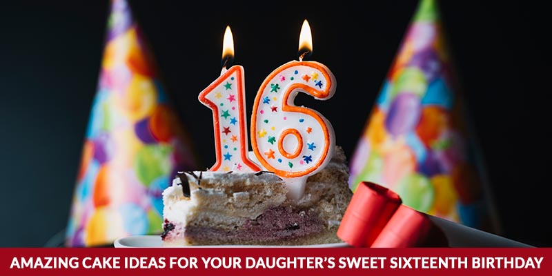 Cake Ideas for your Daughter's Sweet Sixteenth Birthday