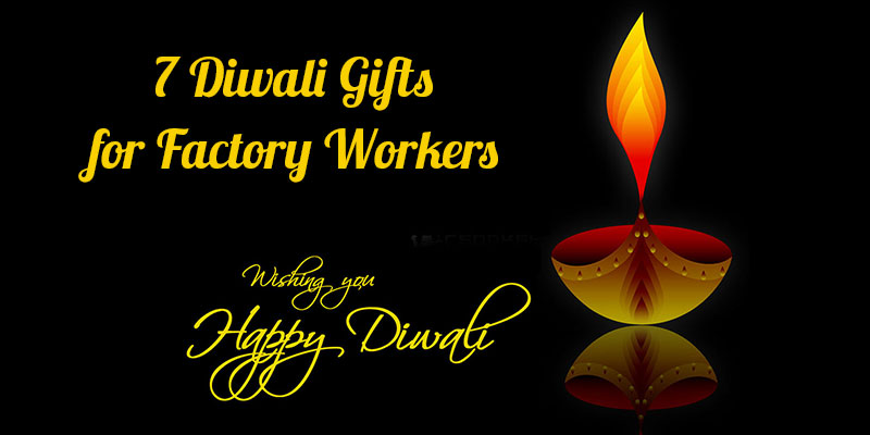 Diwali Gifts for Factory Workers