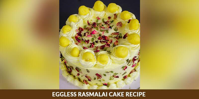 Eggless Rasmalai Cake Recipe