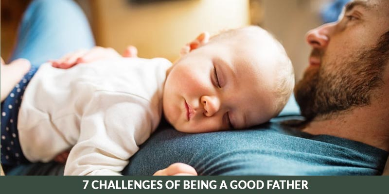 Challenges of being a good father