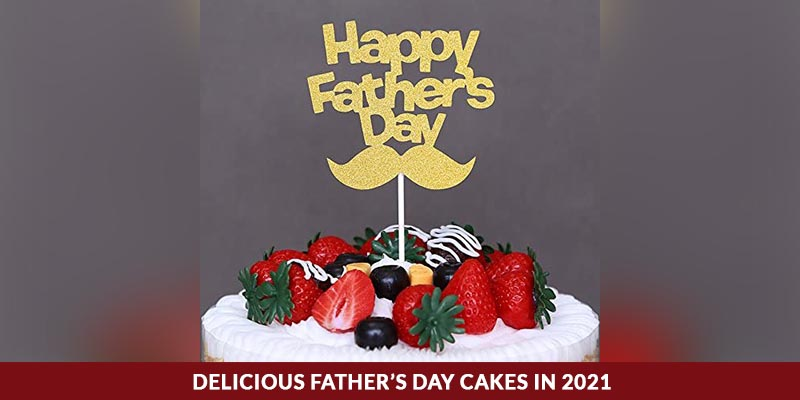 Delicious Father's Day Cakes