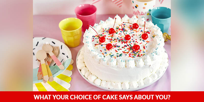 Choice Of Cake Says About