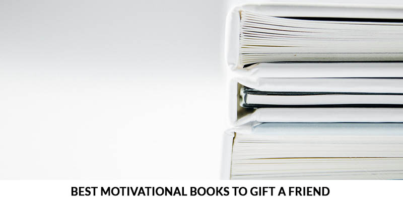 Best motivational books to gift a friend
