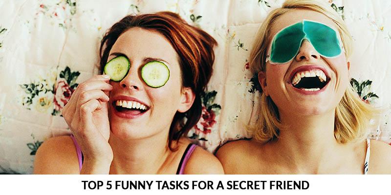 Funny Tasks For a Secret Friend