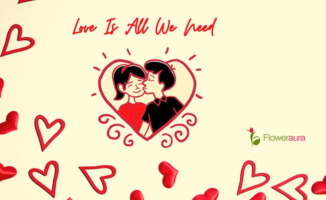 Go Get Your Love This Valentine Because Love Is All We Need