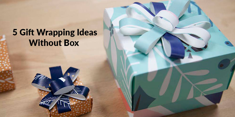 Gift Wrapping Ideas Without Box