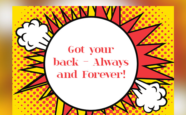Got your back - Always and Forever