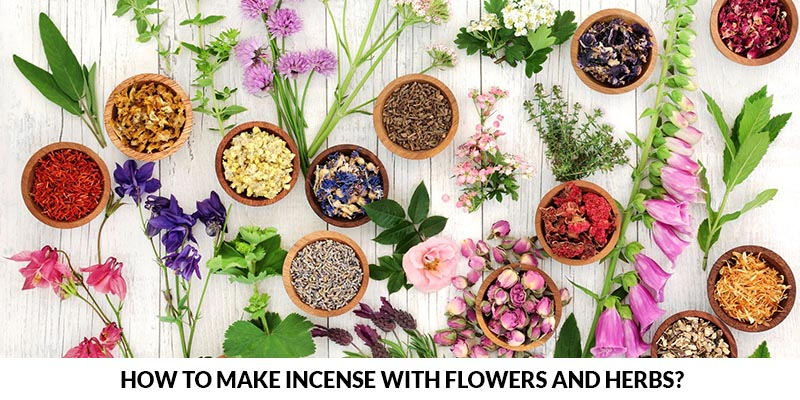 How To Make Homemade Incense With Flowers And Herbs