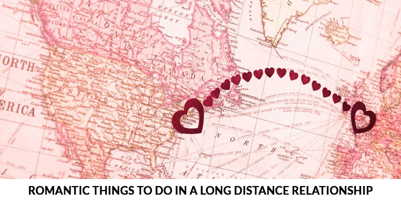 Romantic Things to Do in a Long Distance Relationship