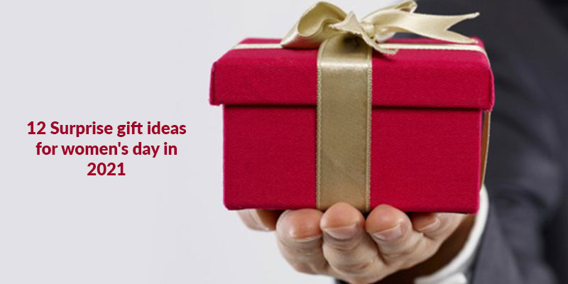 Surprise gift ideas for women's day