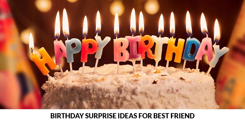 Surprise Your BFF On Their Birthday With These Unique Ideas