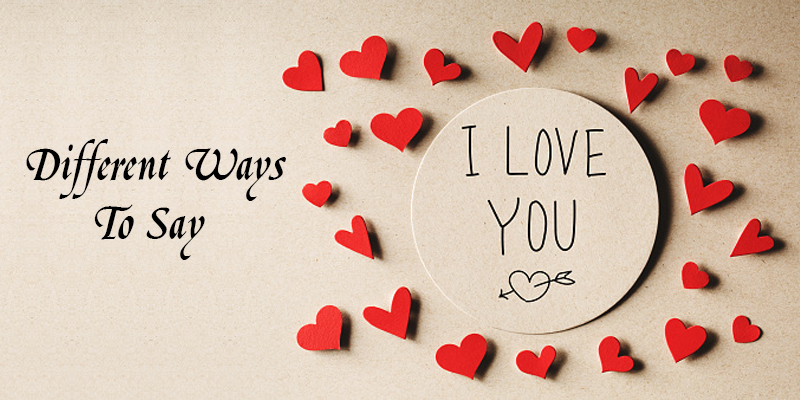 """Different Ways To Say """"I Love You"""""""