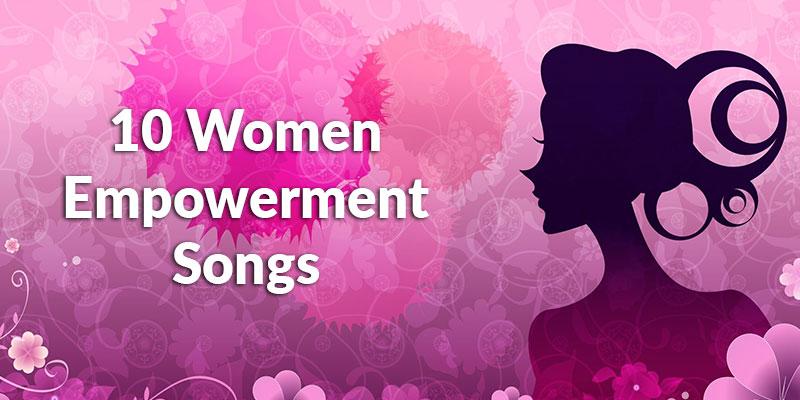 Women Empowerment Songs