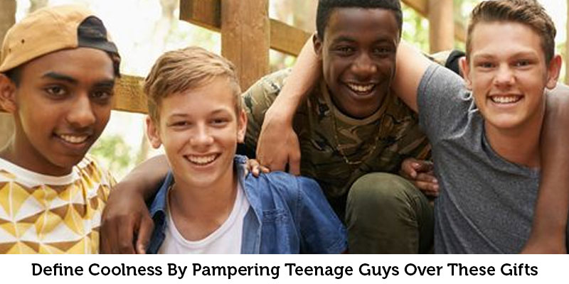 Define Coolness By Pampering Teenage Guys Over These Gifts