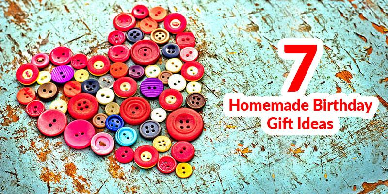 7 Homemade Birthday Gift Ideas