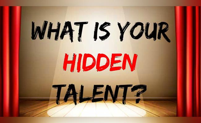 What are your hidden talents