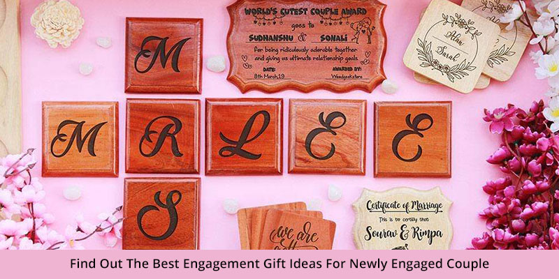 Find Out The Best Engagement Gift Ideas For Newly Engaged Couple
