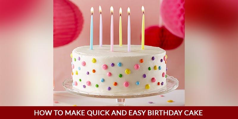 How To Make A Quick And Easy Birthday Cake For Father