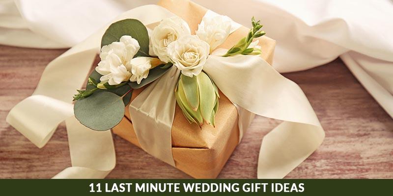 11 Last Minute Wedding Gift Ideas