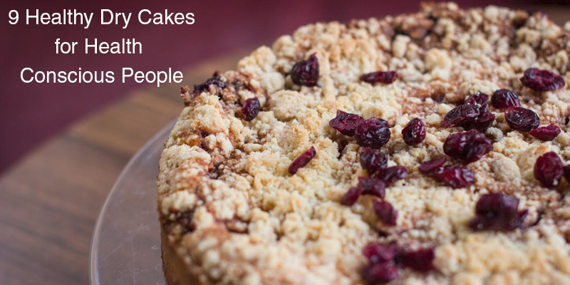 9 Healthy Dry Cakes for Health Conscious People