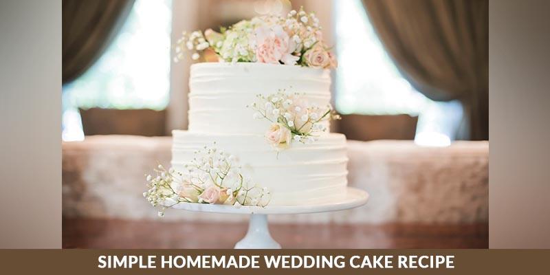 Homemade Wedding Cake Recipe