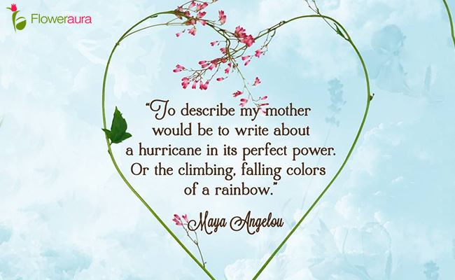 Inspirational Quotes for Mothers that Every Mom Needs to Hear - Maya Angelou