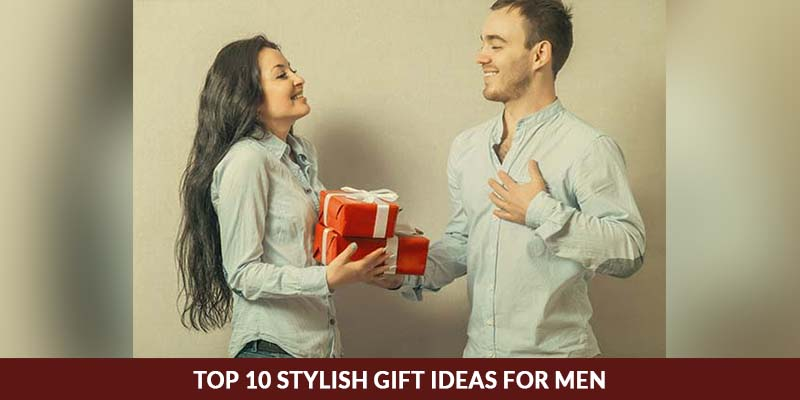 Top 10 Amazing Gift Ideas For Men