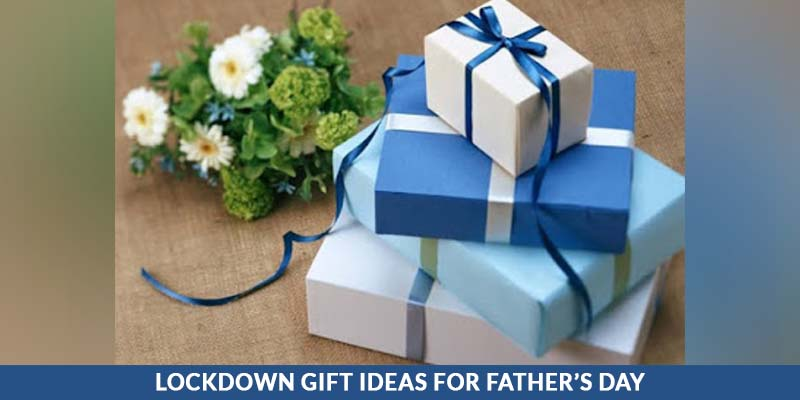 lockdown fathers day gift ideas