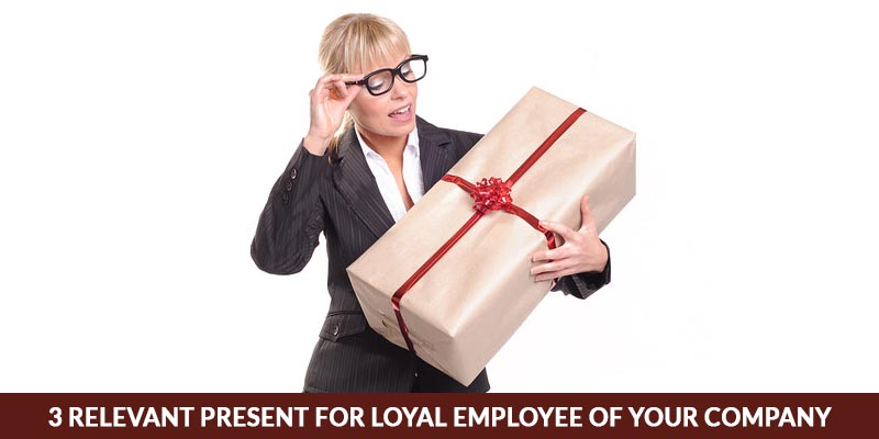 Present for Loyal Employee of Your Company