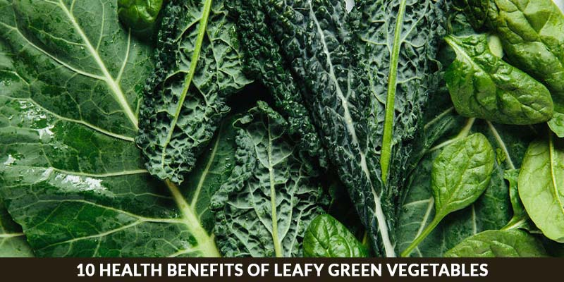 10 Health Benefits of Leafy Green Vegetables
