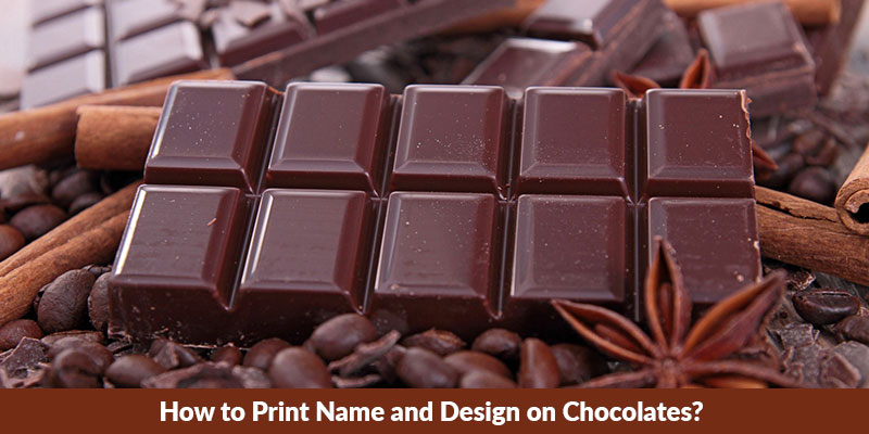 How to Print Name and Designs on Chocolates?