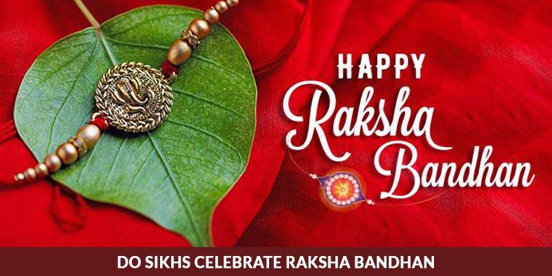 Do Sikhs Celebrate Raksha Bandhan