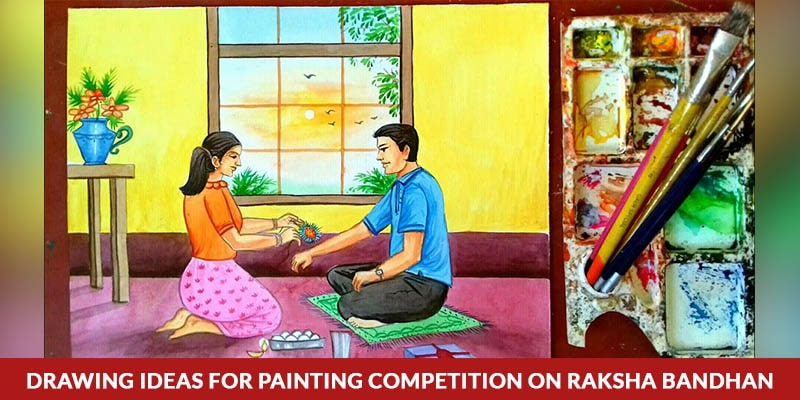 Drawing Ideas For Painting Competition On Raksha Bandhan