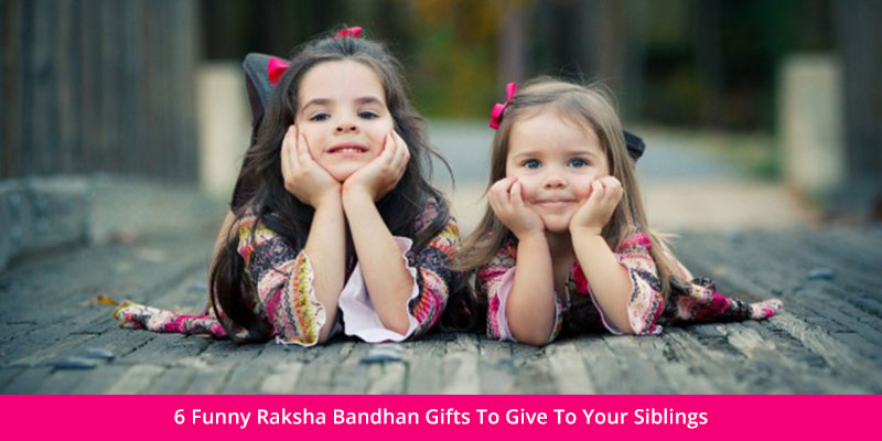Funny Raksha Bandhan Gifts To Give To Your Siblings