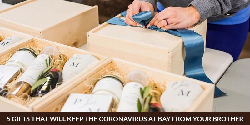 Gifts that will keep the Coronavirus at bay from your brother