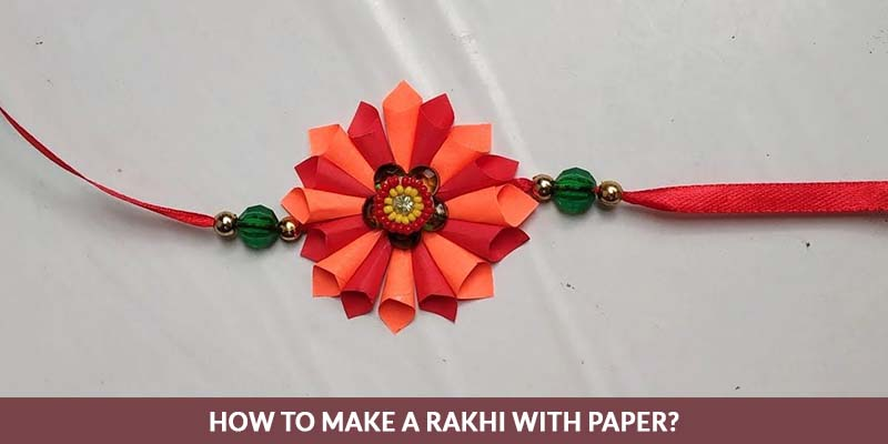 How to make a rakhi with paper