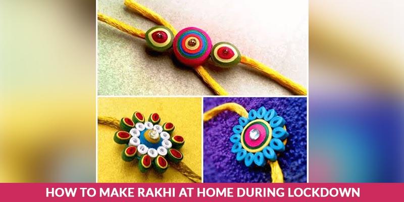 How to Make Rakhi At Home During Lockdown