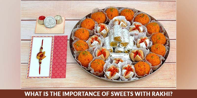 Importance Of Sweets With Rakhi