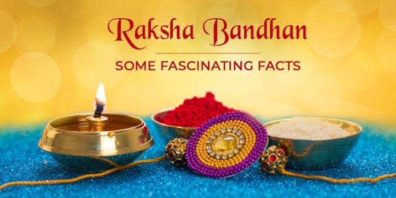 Interesting Facts About Raksha Bandhan