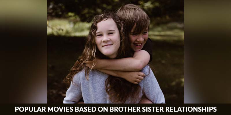 Popular Movies Based on Brother Sister Relationships
