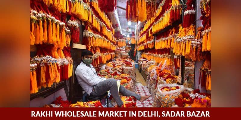 Rakhi Wholesale Market in Delhi, Sadar Bazar