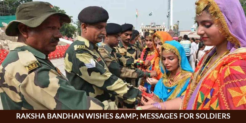 Raksha Bandhan Wishes & Messages For Soldiers