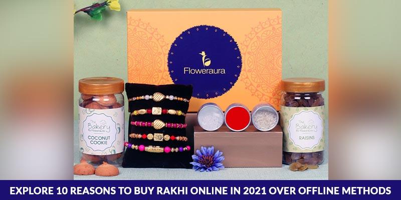 Reasons To Buy Rakhi Online In 2021 Over Offline Methods
