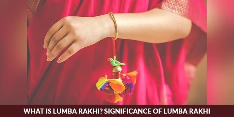 What is Lumba Rakhi? Significance of Lumba Rakhi