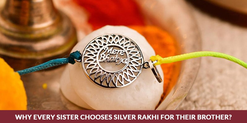 Why Every Sister Chooses Silver Rakhi For Their Brother
