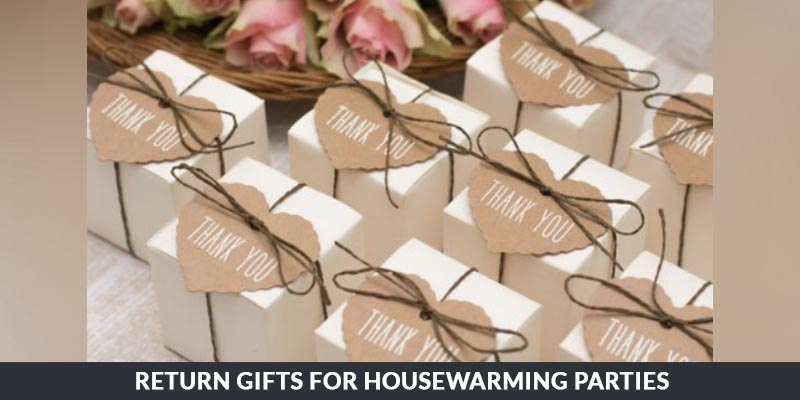 Return Gifts for Housewarming Parties