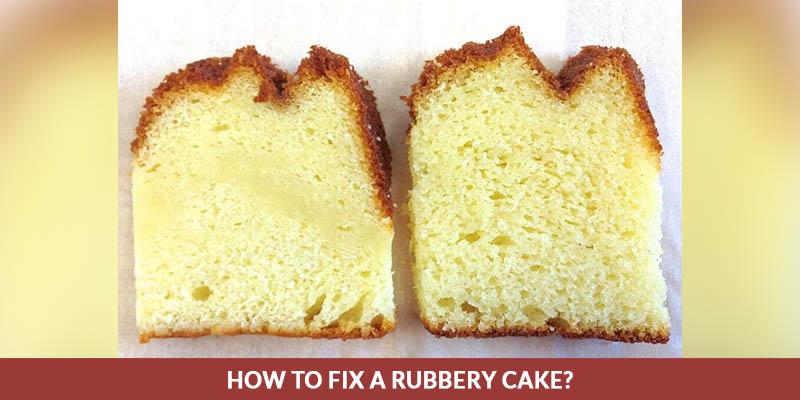 rubbery cake