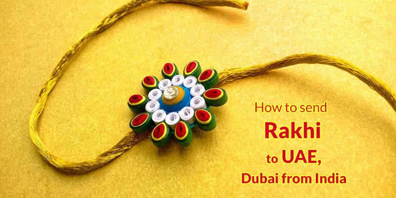 How to Send Rakhi to UAE from India