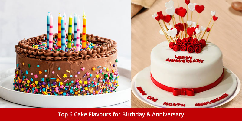 top 6 cake flavours for birthdays and anniversaries